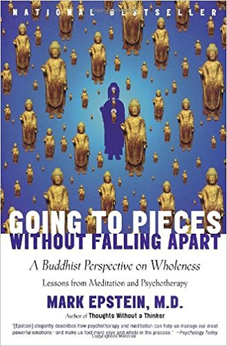 Going to Pieces Without Falling Apart,  by Mark Epstein   Meditation