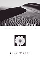 Still The Mind: An     introduction to meditation,  by Alan Watts   Meditation