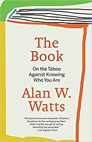 The Book,  by Alan Watts   Self-study