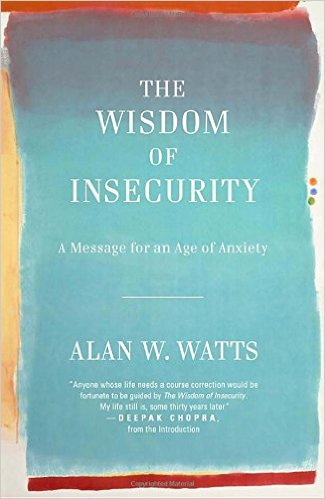The Wisdom of Insecurity,  by Alan Watts   Self-study