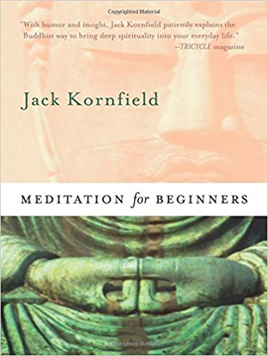 Meditation For Beginners,  by Jack Kornfield   Meditation