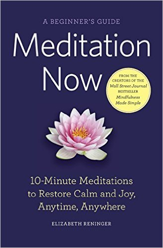 Meditation Now,  by Elizabeth Reninger   Meditation