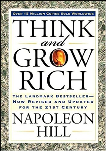 Think And Grow Rich,  by Napoleon Hill   BUsiness