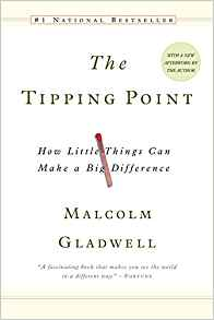 The Tipping Point,  by Malcom Gladwell   Business