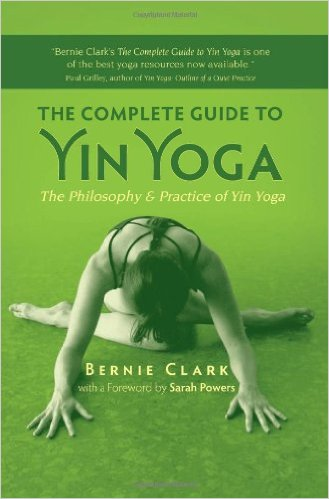 Complete Guide To Yin Yoga,  by Bernie Clark   Asana, Sequencing