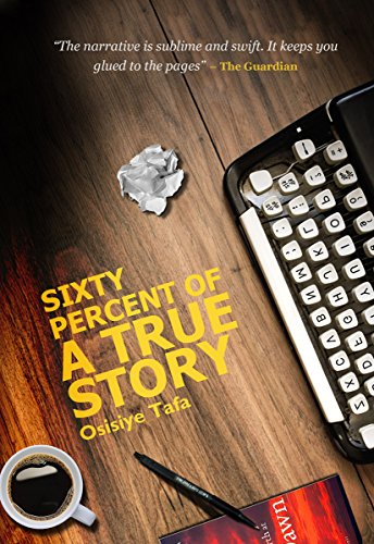SIXTY PERCENT OF A TRUE STORY  -