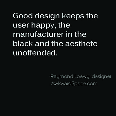 awkward space Raymond Loewy unoffended quote.jpg