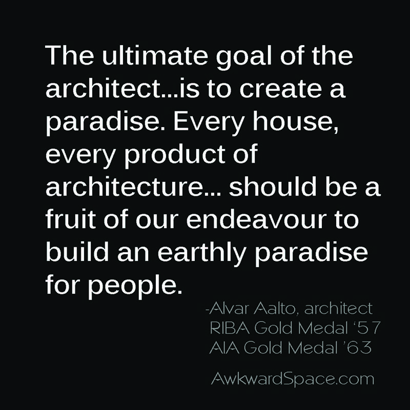 awkward space paradise Aalto quote.jpg