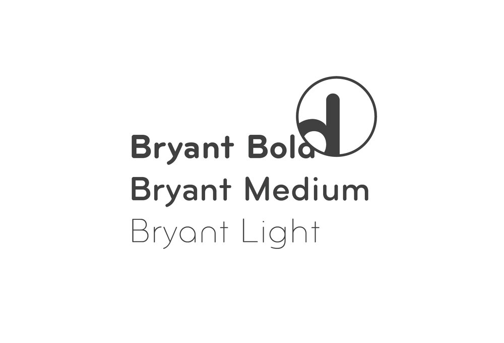 Type: - Bryant Bold, Medium, and Light were chosen because of their round forms that compliment things like the round door of the washer, the face of the clock, and the hook on the hanger.