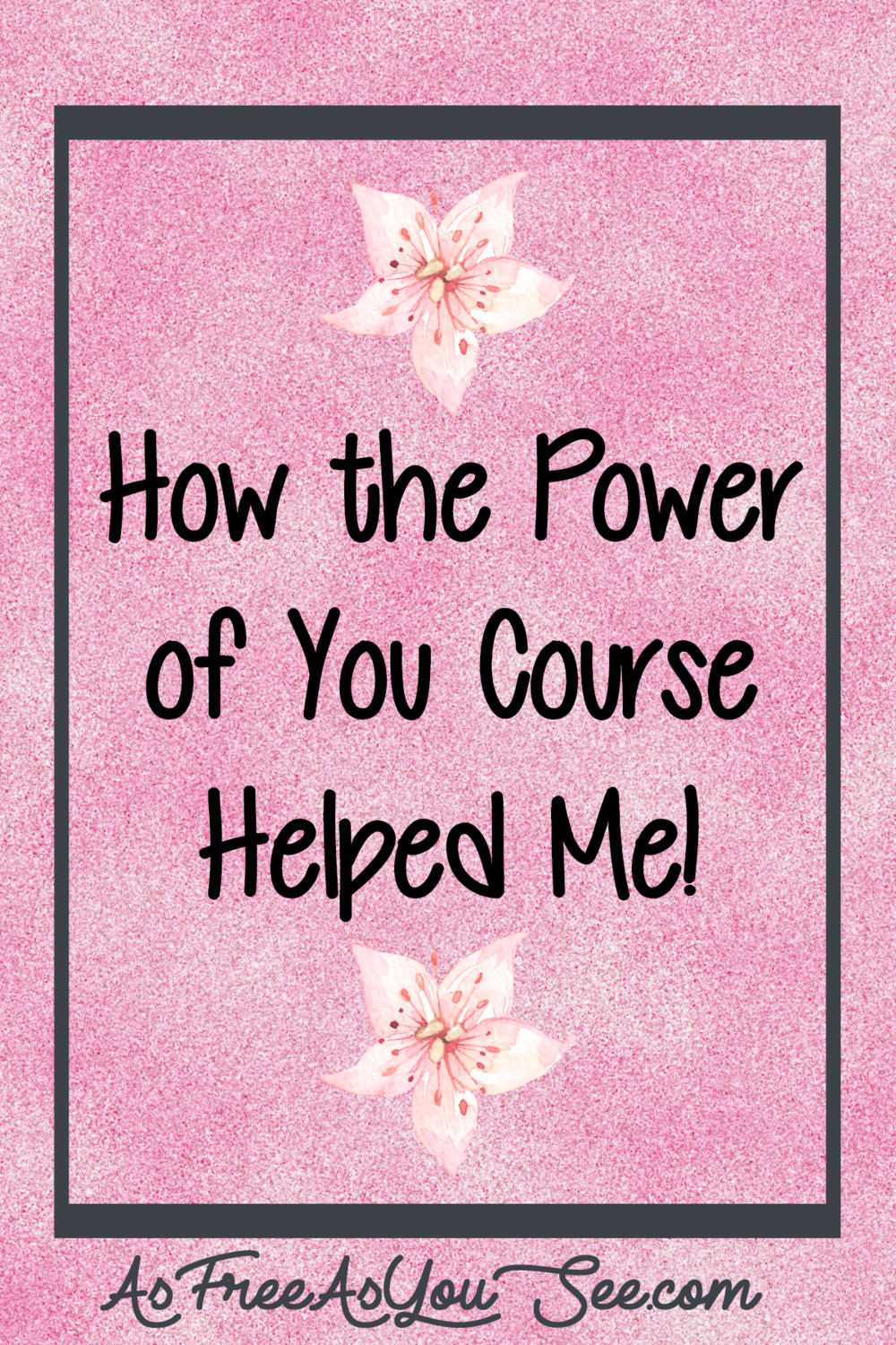 How the Power of You Course Helped Me!
