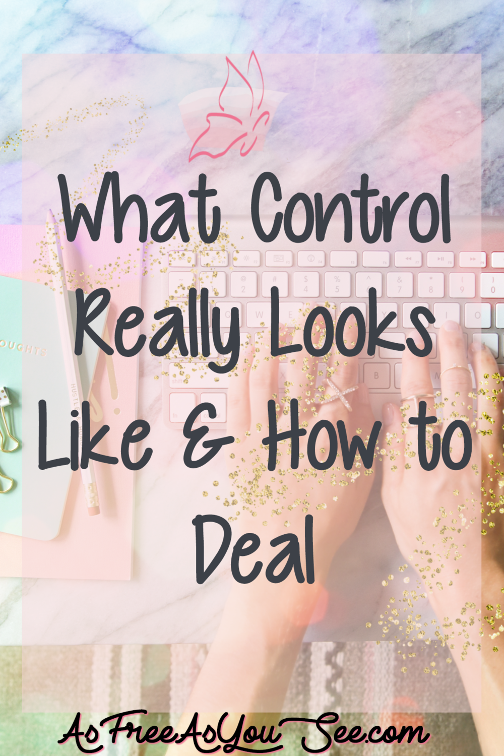 What Control Really Looks Like & How to Deal