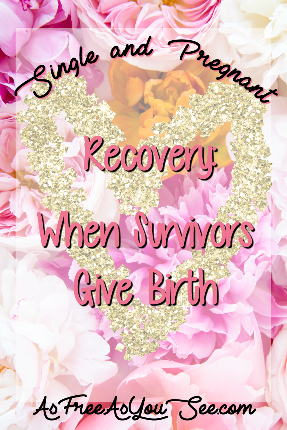 Single and Pregnant: Recovery- When Survivors Give Birth