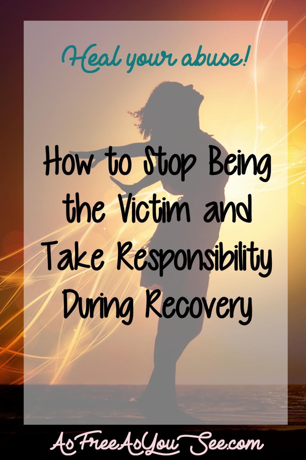 How to Stop Being the Victim and Take Responsibility During Recovery