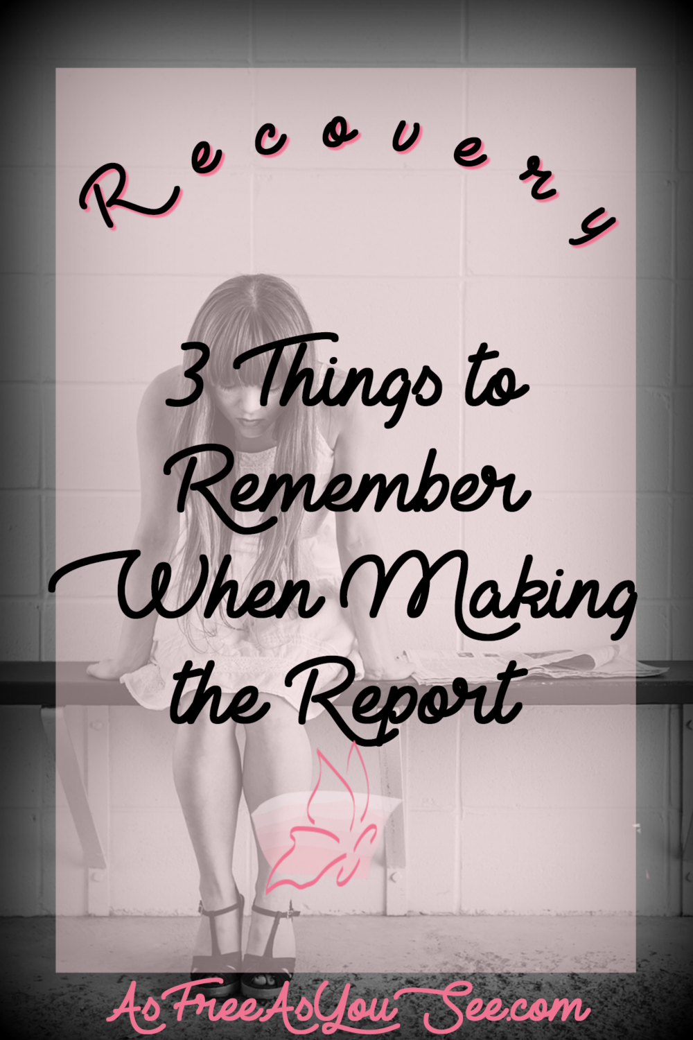 Recovery: 3 Things to Remember When Making the Report