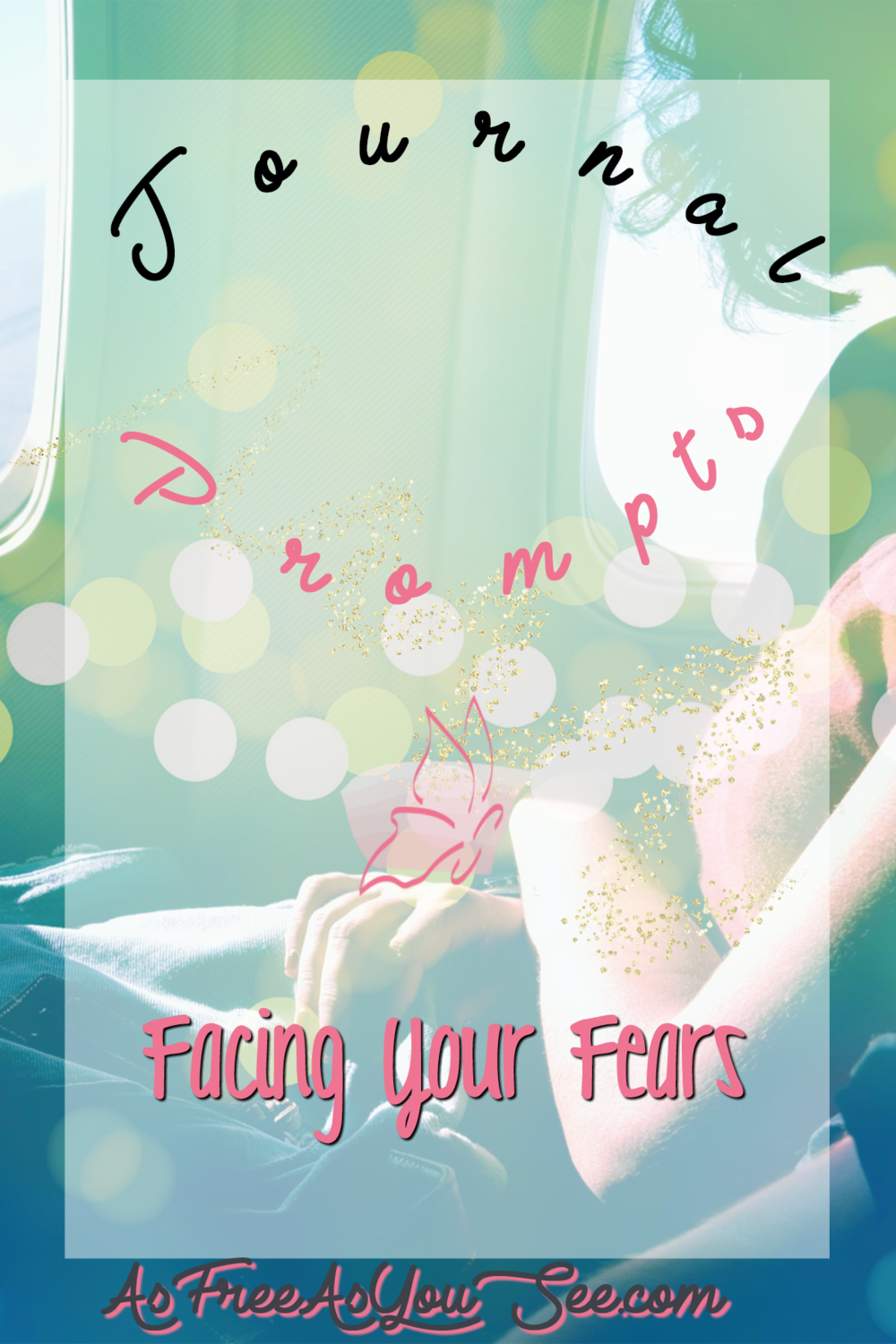 Journal Prompts: Facing Your Fears