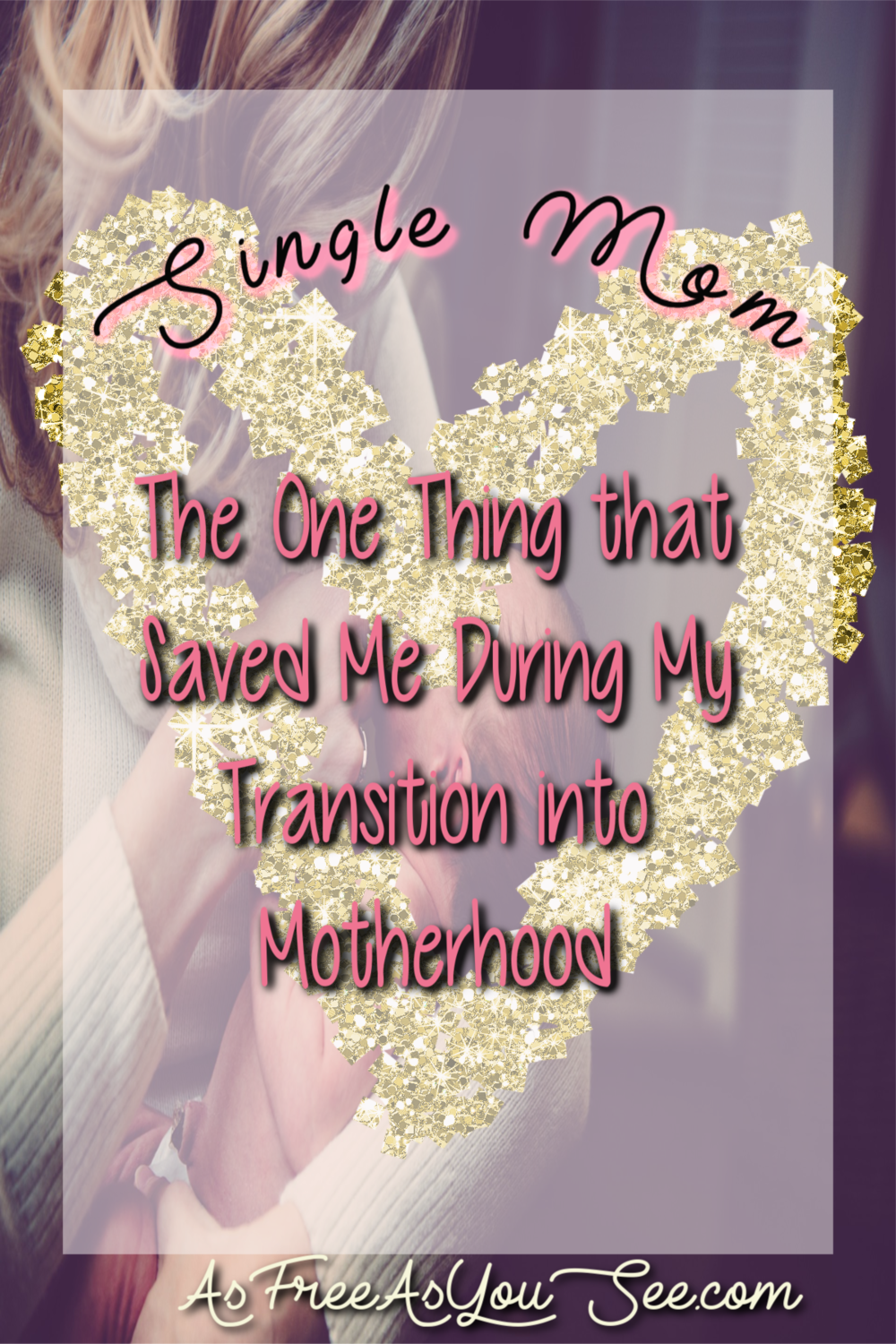 Single Mom: The One Thing that Saved Me During My Transition into Motherhood