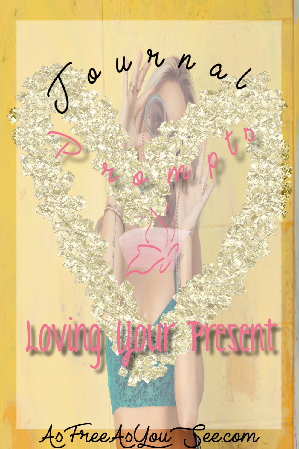 Journal Prompts: Loving Your Present
