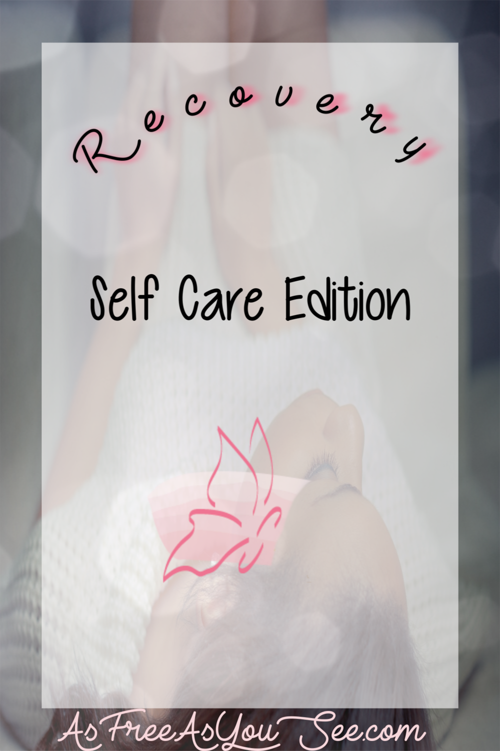 Recovery: Self Care Edition