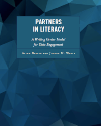 partners in literacy: A writing center model for civic engagement by allen brizee and jaclyn m. wells