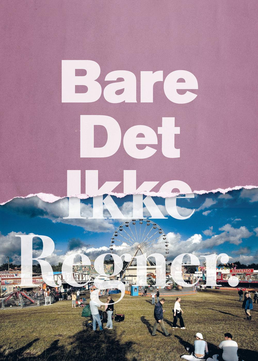 2018_BareDetIkkeRegner_posters_RT_Page_2.jpg