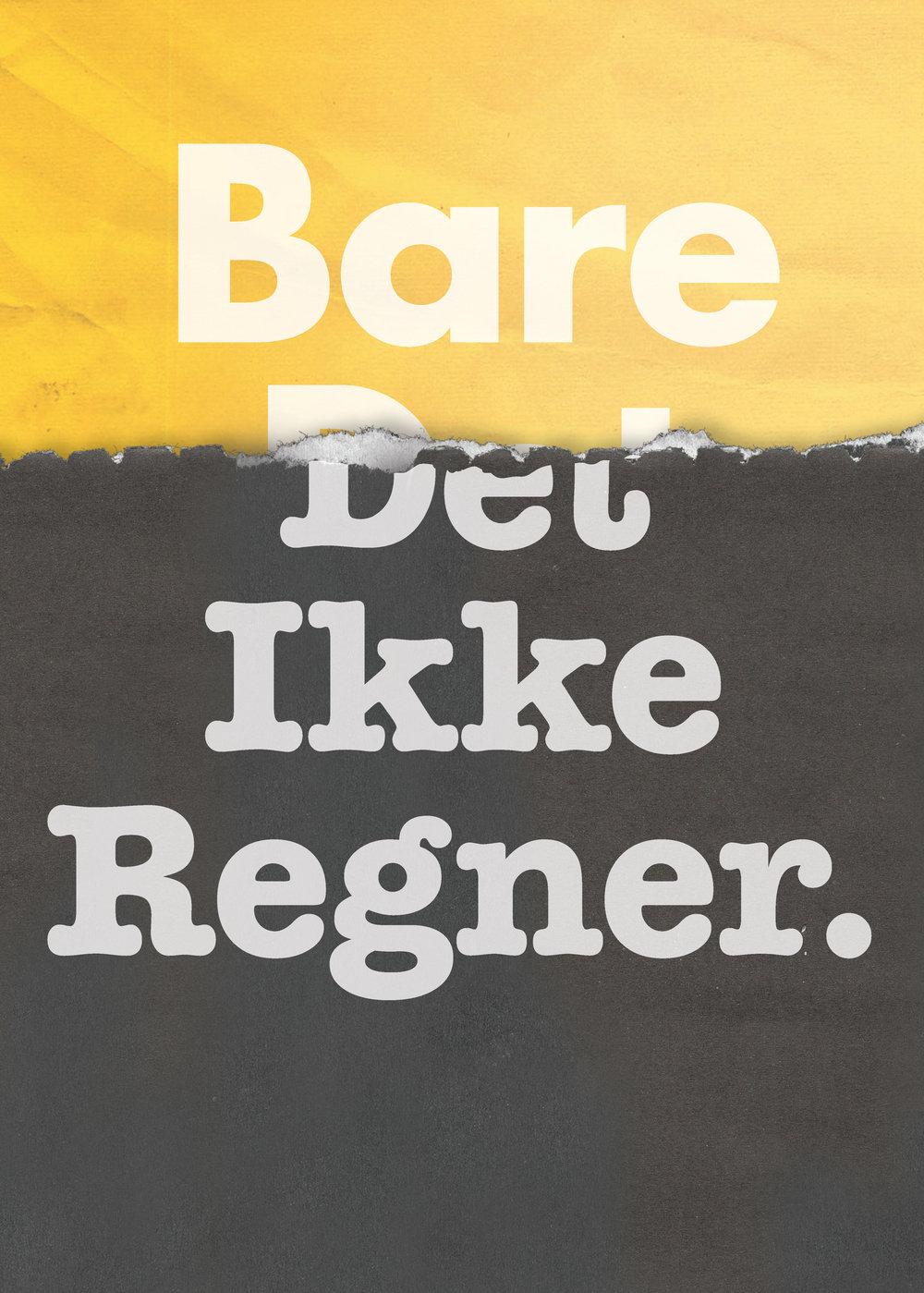 2018_BareDetIkkeRegner_posters_RT_Page_3.jpg