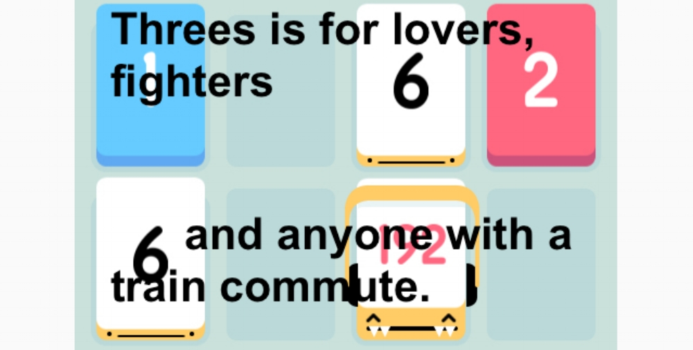 THREES IS, SUBJECTIVELY, THE GREATEST GAME OF ALL TIME.