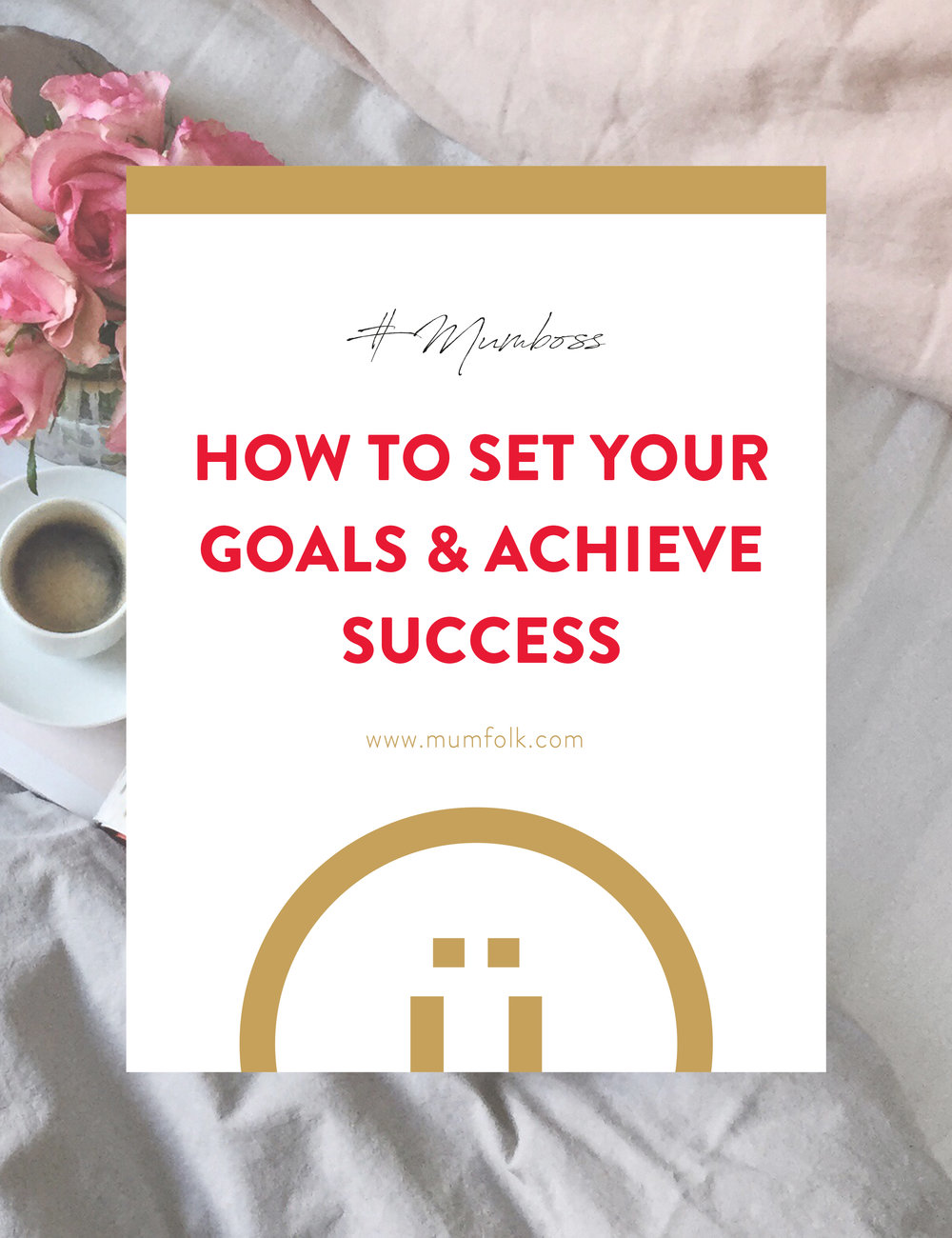 Blog post graphic_MUMBOSS_how to achieve your goalsArtboard 1.jpg
