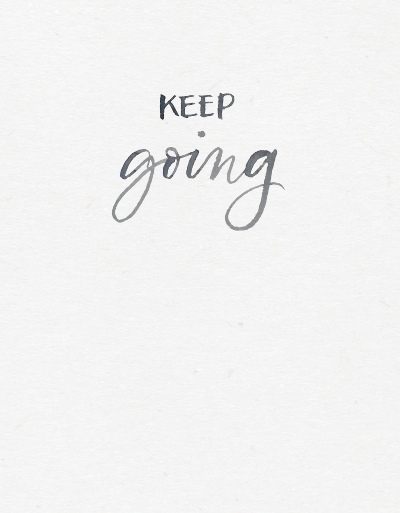 keep going - PHONE SCREEN