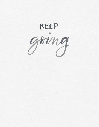 keep going - PHONE SCREEN