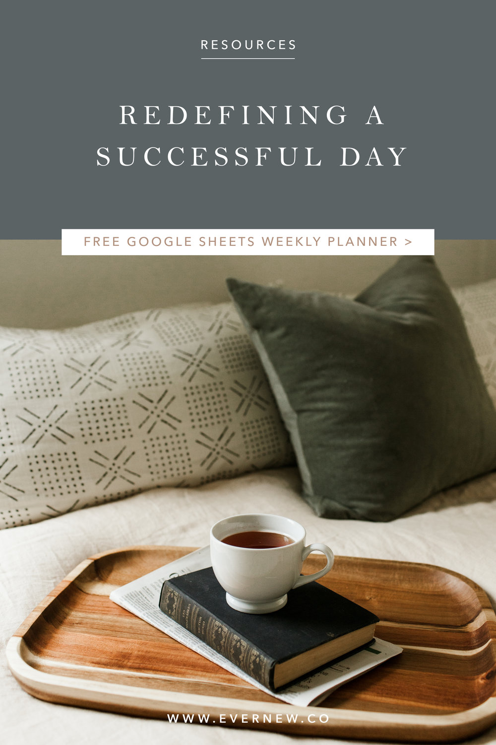 Evernew Resources: Redefining a Successful Day (Free Google Sheets Weekly Planner)