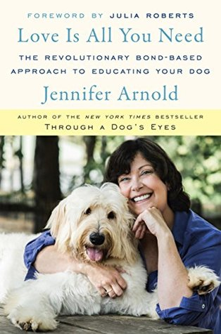 Documentary Review: Through a Dog's Eyes by Jennifer Arnold on McSquare Doodles - Jennifer Arnold's latest book Love is All You Need: The Revolutionary Bond-Based Approach to Educating Your Dog