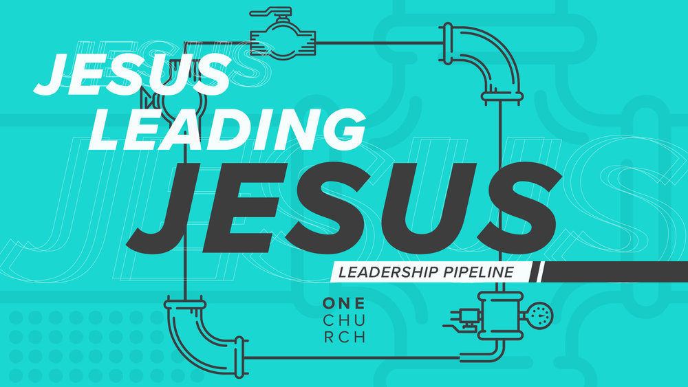 Leadership Pipeline | Jesus Leading Jesus