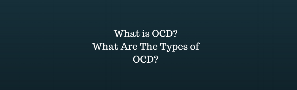 What is OCD_What Are The Types of OCD_.png