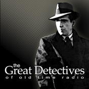 The Great Detectives of Old Time Radio podcast