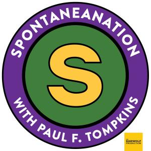 Spontaneanation with Paul F. Tompkins
