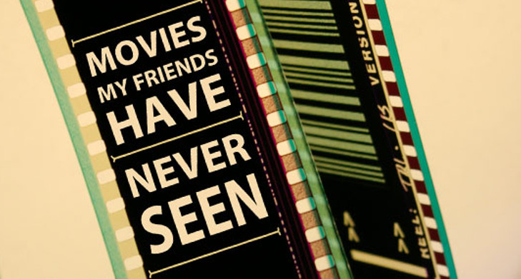 Movies My Friends Have Never Seen podcast
