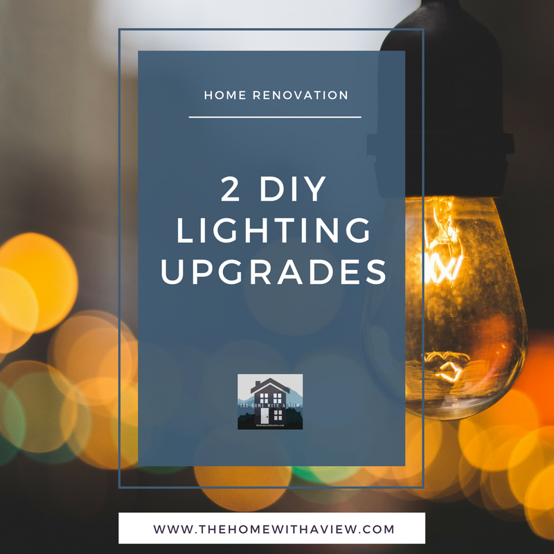 2 DIY Lighting Upgrades ~ The Home with a View