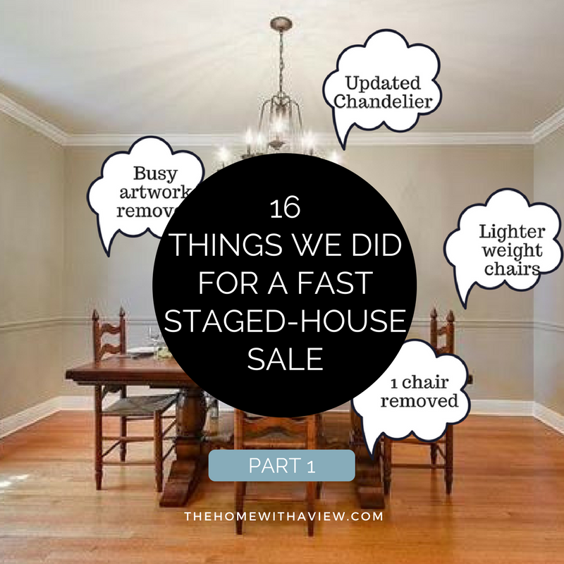 16 Things We Did for a Fast Staged-House Sale Part 1 - thehomewithaview.com