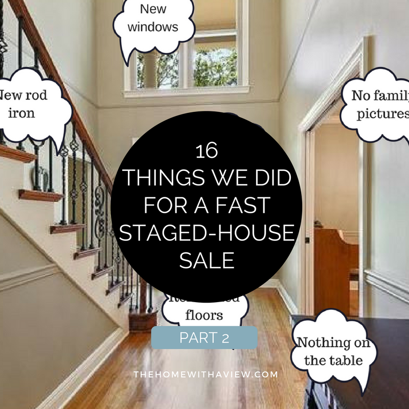 16 Things We Did for a Fast Staged-House Sale Part 2 ~ thehomewithaview.com
