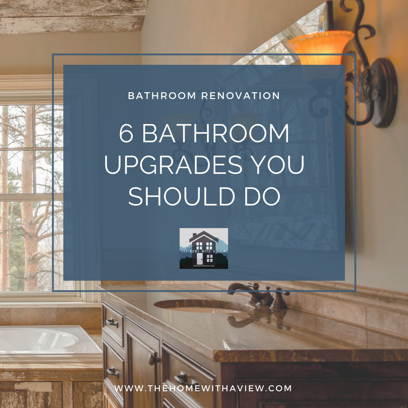 6 Bathroom Upgrades You Should Do - thehomwithaview.com