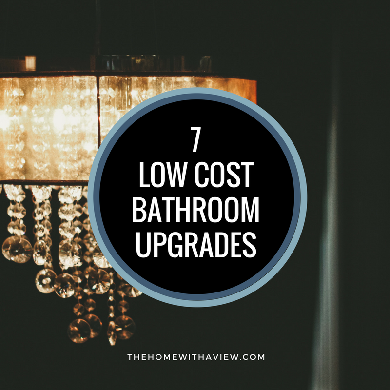 7 Low Cost Bathroom Upgrades - The Home with a View