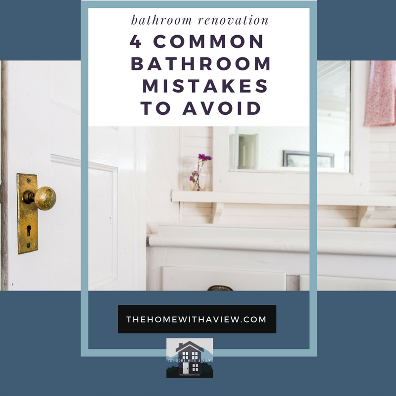 4 Common Bathroom Mistakes to Avoid ~ The Home with a View