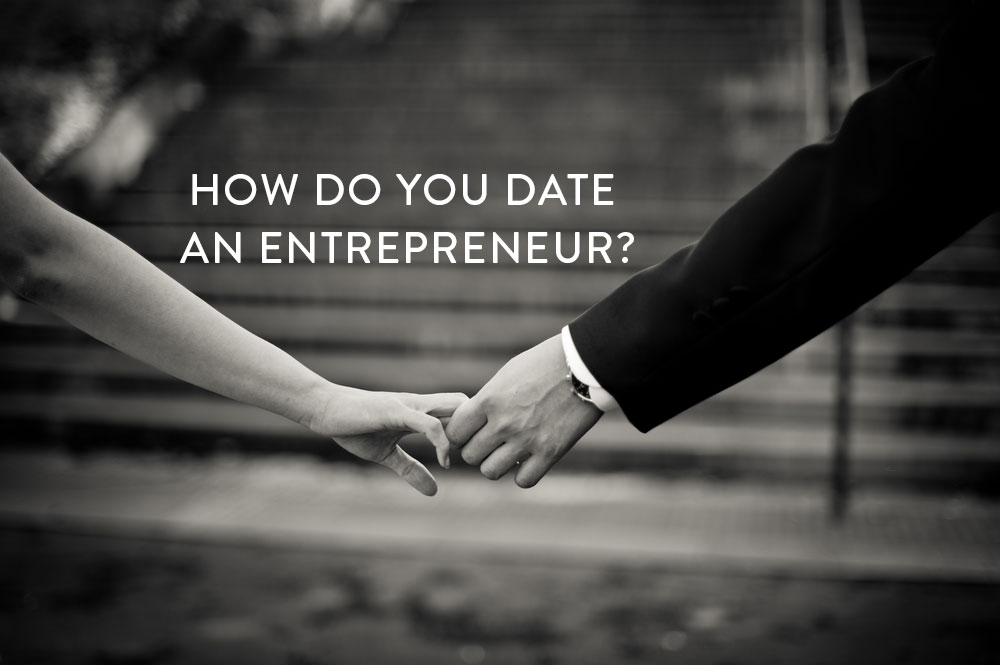 How-do-you-date-an-entrepreneur-