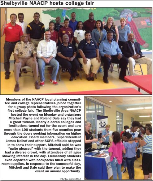 "Sentinel News Friday, September 8th, 2017 School may be closed Monday, but Shelby County students are encouraged to keep higher education on their minds, as the Shelbyville Area NAACP will host its first college fair at Northside Early Childhood Center in the midst of the holiday. ""I know it's an odd day, but we figure they are going to go to school the next day anyway and it will only take about thirty-five to forty minutes for them to see the different colleges,"" said Roland Dale, who is helping organize the event. At least seven different schools from around the state have confirmed their participation, Dale said, noting in addition to admission counselors, they hope some athletic coaches will attend. ""We talked to some coaches and are hoping to get the teams there for those interested in going to school to play [sports],"" he said, adding attendees would be able to inquire about the necessary requirements to participate and what types of scholarships may be offered. This is the first year the local NAACP chapter has hosted a college fair, and Dale said it was something they felt was needed. Read More..."