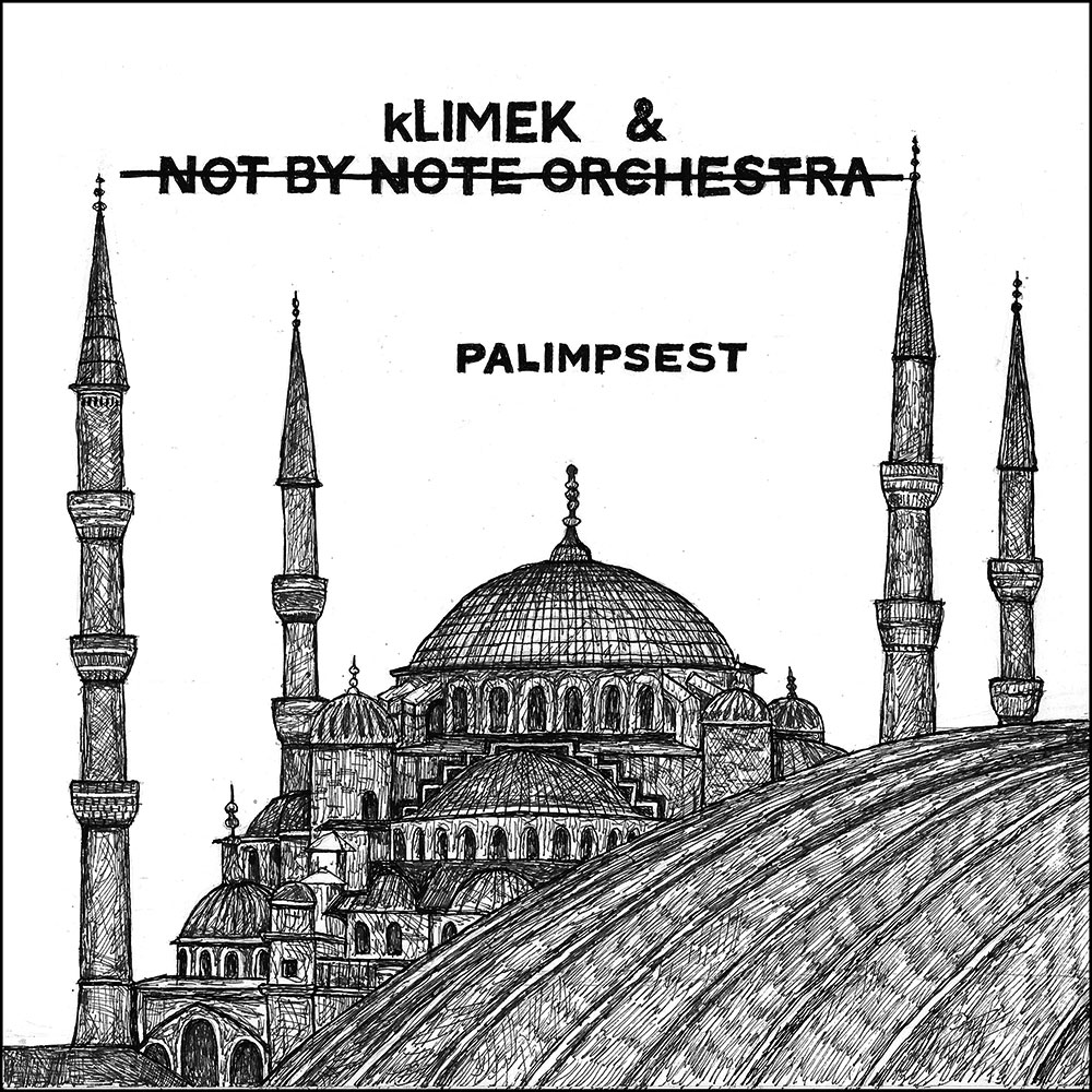 Klimek & NOT BY NOTE ORCHESTRA ‎– Palimpsest  Vinyl  GOULDEN 06, 2015