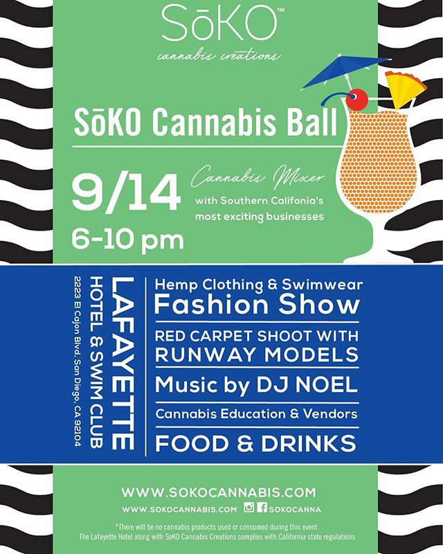 The Soko Cannabis Ball is returning to San Diego! Now accepting vendor. #sandiego #sokocanna #sportsmedicine #cbdoil #cannabis #california #cbdinfused #cbdisolate #edm #hempseedoil #hempclothing #healthandfitness #healthandwellness #losangelescalifornia #miami #miamibeach #miamiedm #miamivip #marijuana #topicalcannabis #cannabisconcentrate