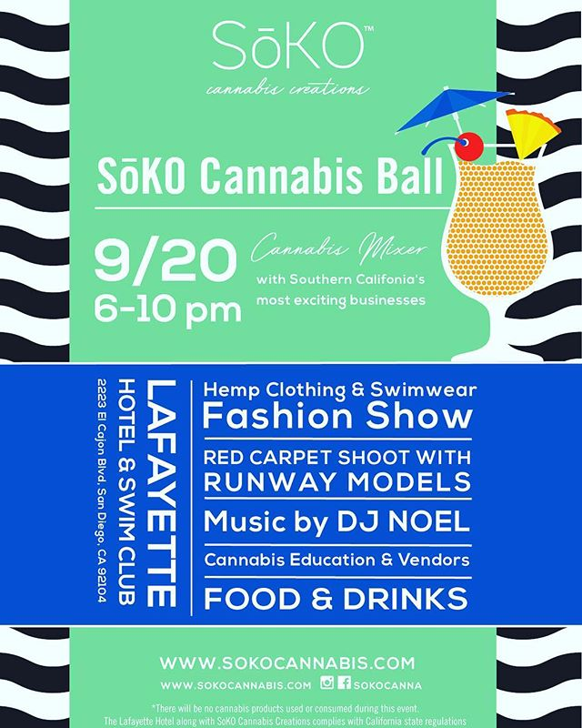 The Soko Cannabis Ball where Fashion meets Cannabis on the red carpet. Now accepting vendors. #fashion #sandiego #sokocanna #sportsmedicine #sandiegofashionweek #cbdoil #california #cbdinfused #cbdisolate #concentrates #edm #hempseedoil #hempclothing #healthandfitness #healthandwellness #losangelescalifornia #miami #miamibeach #miamiedm #miamivip #lasvegas #topical #topicalcannabis #sandiegocannabis