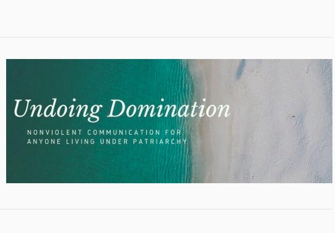 Josh Blaine Undoing Domination nonviolent communication for anyone living under patriarchy
