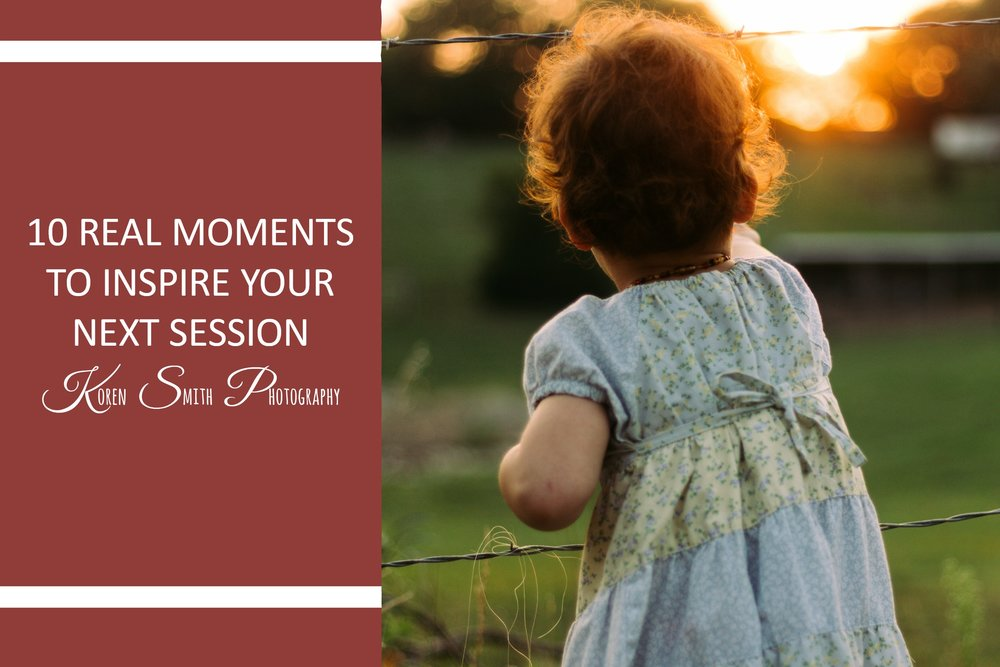 10 real life moments to inspire your next session - If you are thinking that it might be time to have some new family photos but you don't have a special reason to take them, think again! Here are some real moments in your life that would make for some fantastic family treasures.
