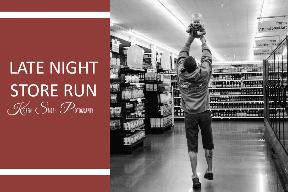 Late Night Store rUN - I'm sure a trip to the grocery store might not seem like the ideal night out with your family, but it's a time I've truly come to appreciate.